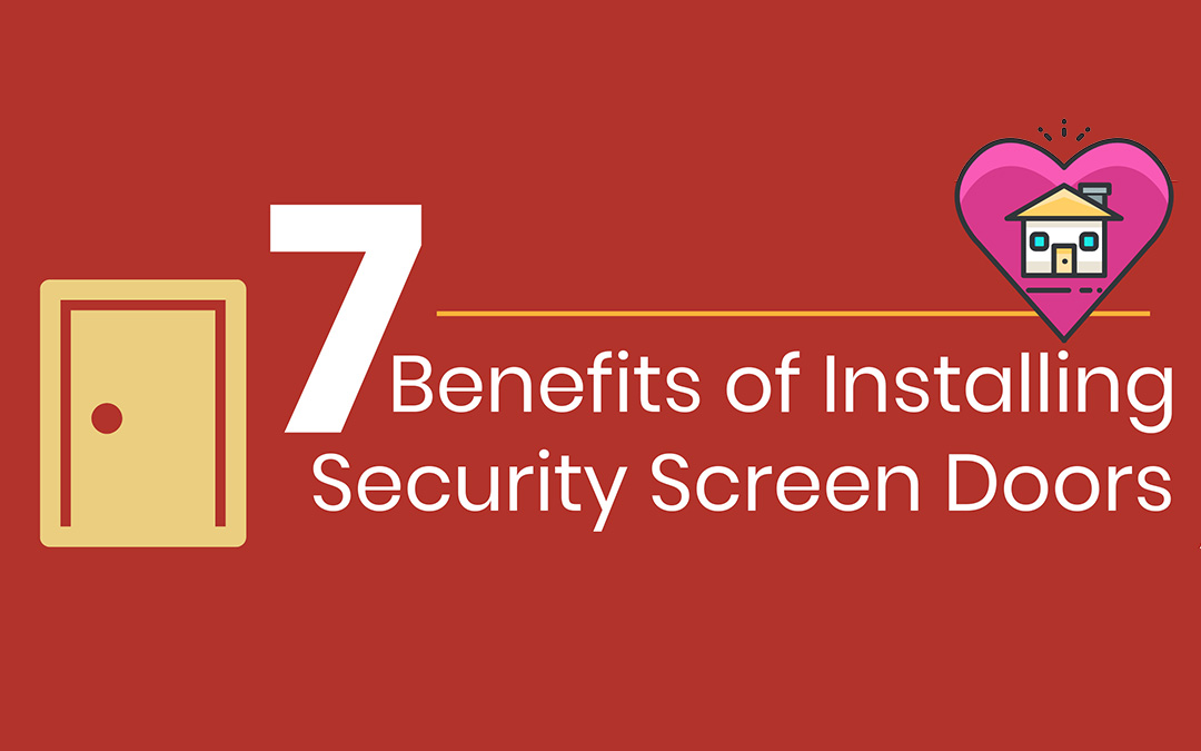 As Safe As Houses: The Benefits Of Installing Security Screen Doors